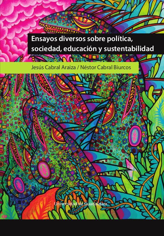 Ensayos diversos sobre política, sociedad, educación y sustentabilidad - 2019
